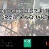 Tecnologies disruptives: informàtica quàntica (Meetup Tech & Drinks)