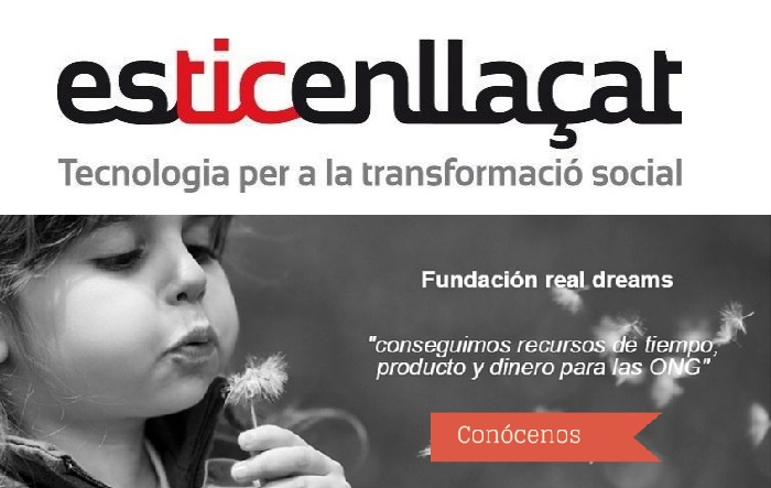 esTICenllacat i fundacio real dreams